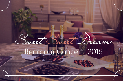 Sweet Sweet Dream -Bedroom Concert 2016-